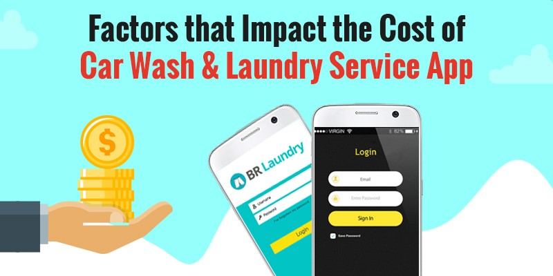 Factors that Impact the Cost of Car Wash & Laundry Service App