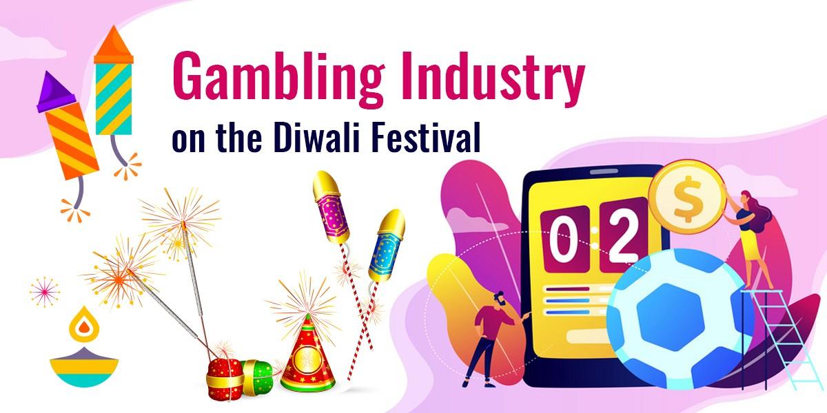 Gambling Industry on the Diwali Festival