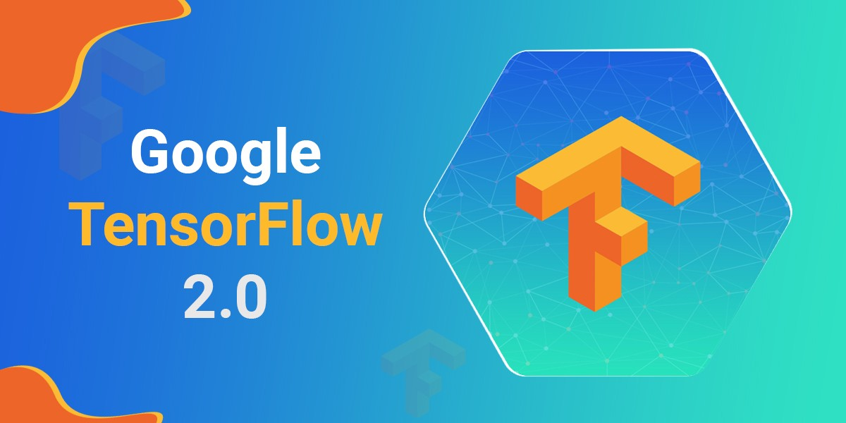 Google Announced: TensorFlow 2.0
