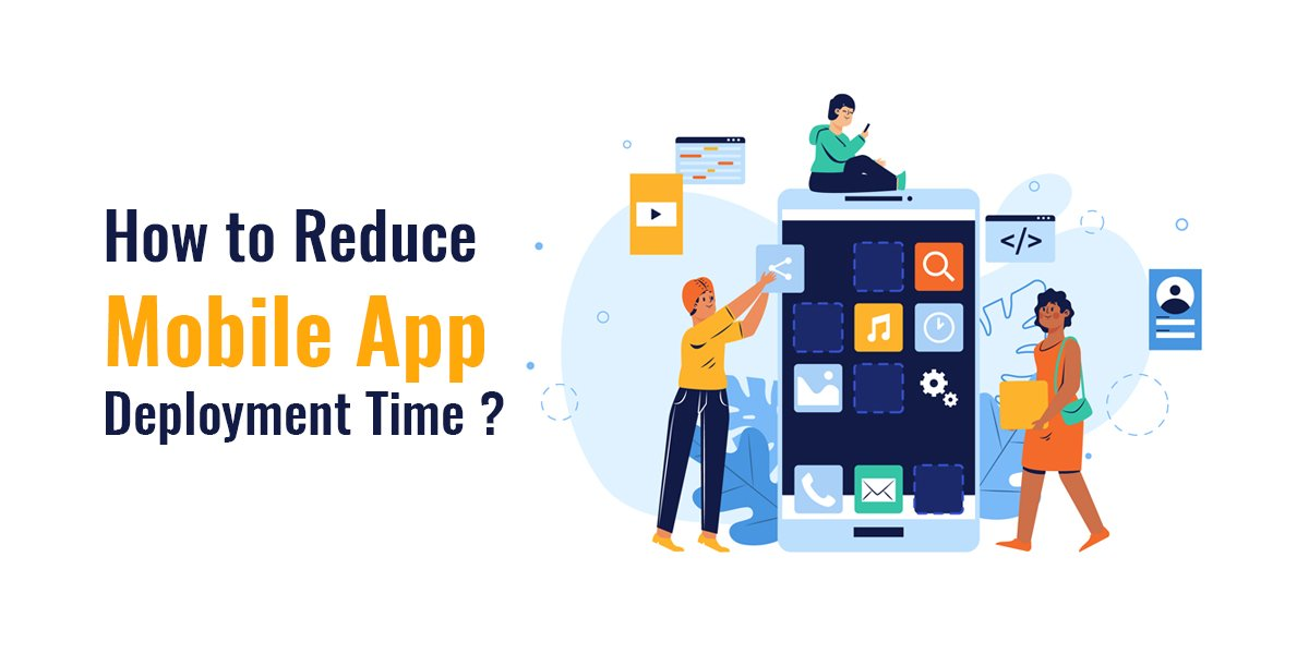 how to reduce mobile app development time