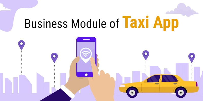 Business Module of Taxi App