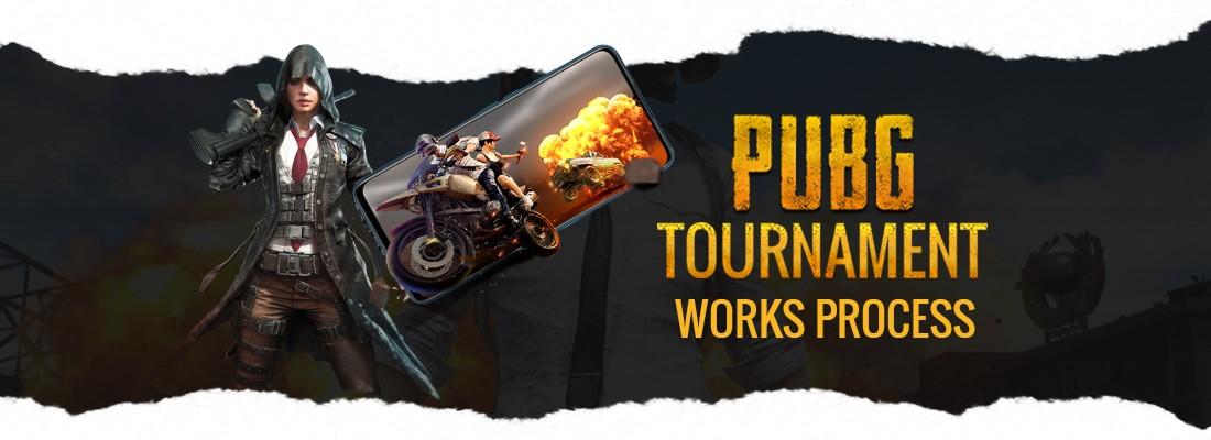 PUBG Tournaments Works Process