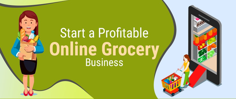 Start a Profitable Online Grocery Business