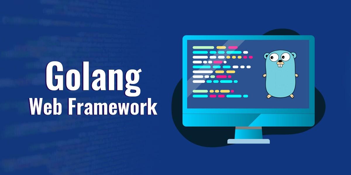 Golang Web Framework in 2020