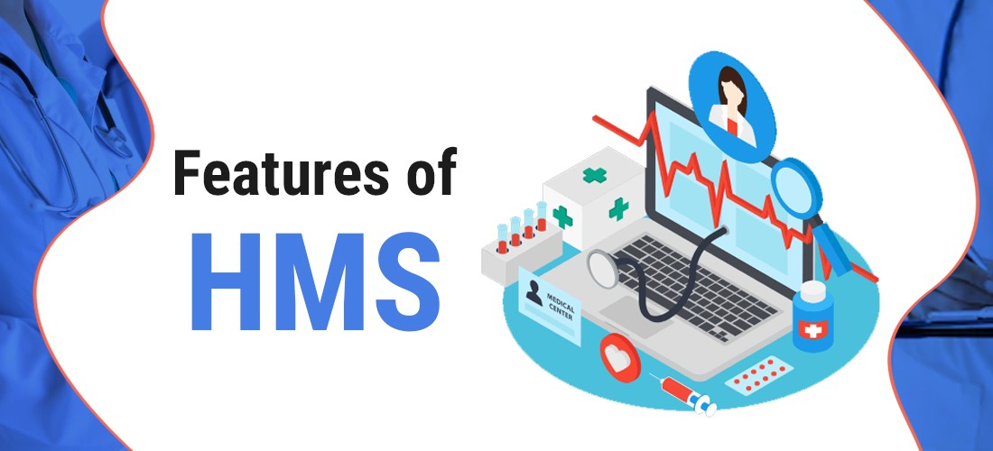 Features of Hospital Management Software HMS