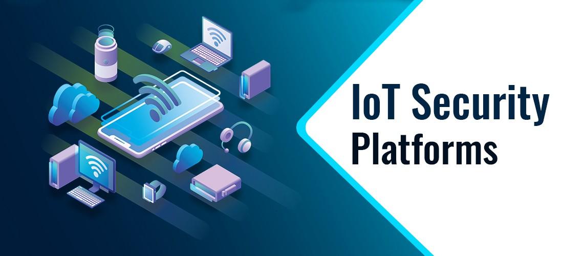 IoT Security Platforms