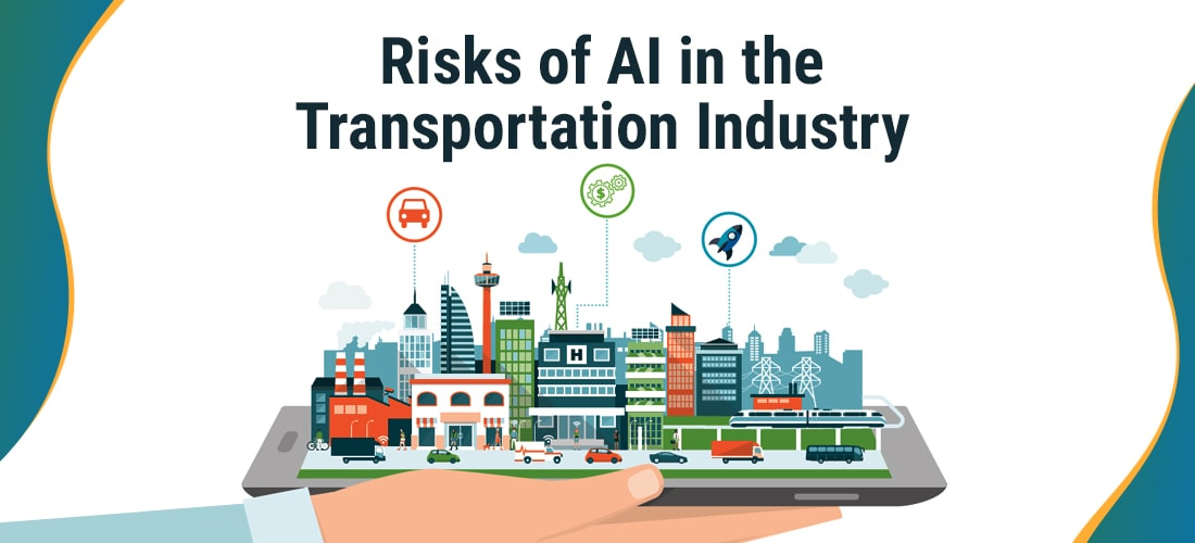 Risks of AI in the Transportation Industry