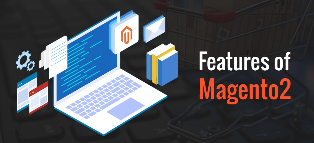 Features of Magento2