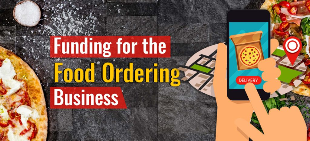 Funding for the food ordering business