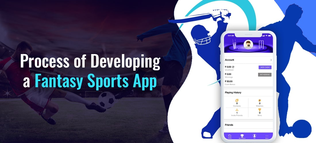 Process of Developing a Fantasy Sports App like dream 11 & MyTeam11