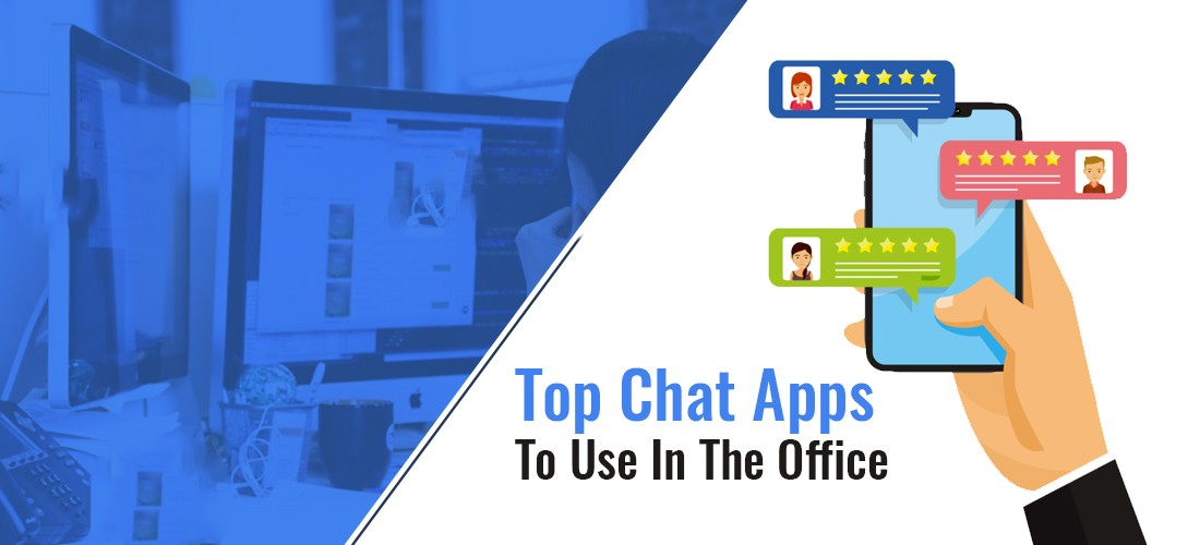 Top Chat Apps To Use In The Office