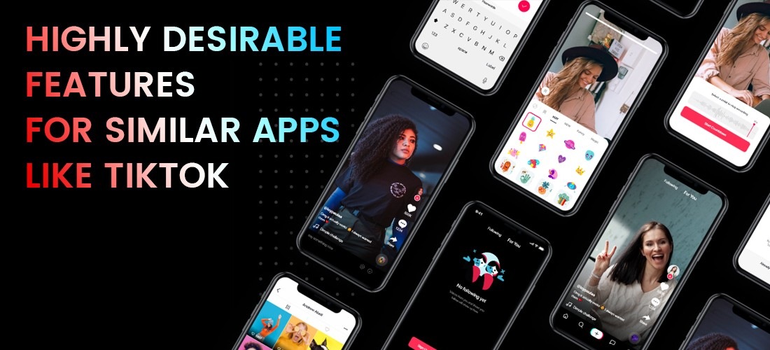 Highly desirable features of tiktok clone- How to make an app like tiktok